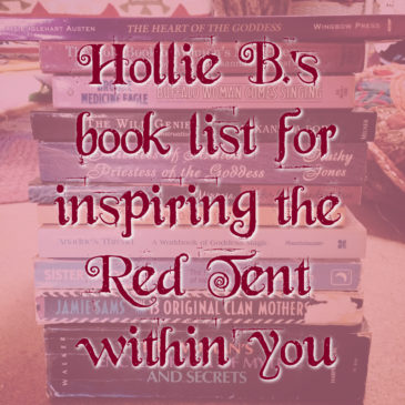 Hollie B.'s book list for inspiring the Red Tent within you